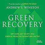 Green Recovery: Get Lean, Get Smart, and Emerge from the Downturn on Top | Andrew Winston