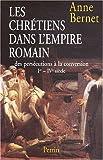 echange, troc Anne Bernet - Histoire des persecutions romaines