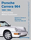 Porsche Carrera 964 1989-1994: Technicical Data : Carrera 2, Carrera 4, Rs America, Turbo 3.3, Turbo 3.6