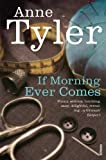 If Morning Ever Comes (0099539101) by Tyler, Anne