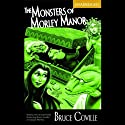 The Monsters of Morley Manor (       UNABRIDGED) by Bruce Coville Narrated by Leslie Noble, the Full Cast Family, Featuring Bruce Coville as Gasper Morely