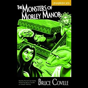 The Monsters of Morley Manor | [Bruce Coville]
