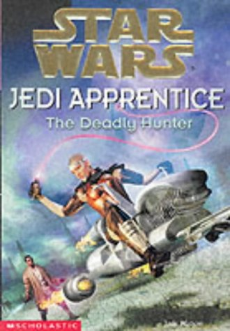 "The Deadly Hunter (""Star Wars"" Jedi Apprentice)"