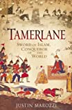 Tamerlane: Sword of Islam, Conqueror of the World (000711611X) by Justin Marozzi