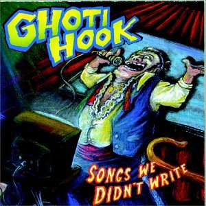 Ghoti Hook - Songs We Didn't Write