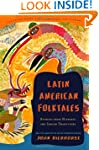 Latin American Folktales: Stories fro...