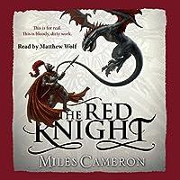 The Red Knight Hörbuch von Miles Cameron Gesprochen von: Matthew Wolf