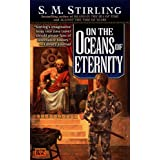 On the Oceans of Eternity: A Novel of the Change (Island Book 3) ~ S. M. Stirling