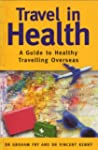 Travel in Health: A Guide to Healthy...