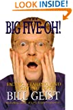 The Big Five-Oh!: Facing, Fearing, And Fighting Fifty