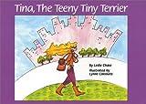 Tina, The Teeny Tiny Terrier