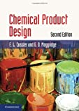 img - for Chemical Product Design (Cambridge Series in Chemical Engineering) 2nd Edition( Paperback ) by Cussler, E. L.; Moggridge, G. D. published by Cambridge University Press book / textbook / text book