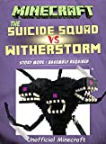 Minecraft: Story Mode - Minecraft Suicide Squad Against the Mega Wither!!! (Minecraft Story Mode Book 3) (English Edition)