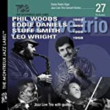 Jazz Live Trio Feat. Phil Woods, Eddie Daniels, Stuff Smith & Leo Wright