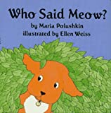 Who Said Meow? (0027747700) by Polushkin, Maria