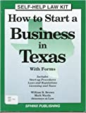 How to Start a Business in Texas: With Forms (Take the Law Into Your Own Hands)