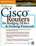 img - for Configuring Cisco Routers for Bridging DLWs+ and Desktop Protocols book / textbook / text book