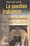 img - for La Question irakienne. book / textbook / text book