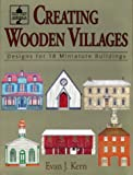 cover of Creating Wooden Villages: Designs for 18 Miniature Buildings