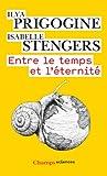 echange, troc Ilya Prigogine, Isabelle Stengers - Entre le temps et l'éternité
