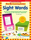 img - for Shoe Box Learning Centers: Sight Words: 30 Instant Centers With Reproducible Templates and Activities That Help Kids Learn 200+ Sight Words-Independently! book / textbook / text book