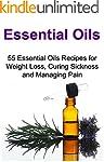 Essential Oils: 55 Essential Oils Rec...