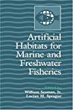 img - for Artificial Habitats for Marine and Freshwater Fisheries book / textbook / text book