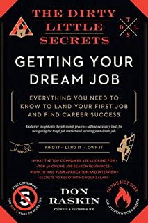 Book Cover: The Dirty Little Secrets of Getting Your Dream Job