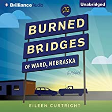 The Burned Bridges of Ward, Nebraska: A Novel (       UNABRIDGED) by Eileen Curtright Narrated by Emily Sutton-Smith