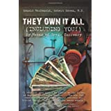 They Own It All  (Including You)!: By Means of Toxic Currency ~ Ronald MacDonald