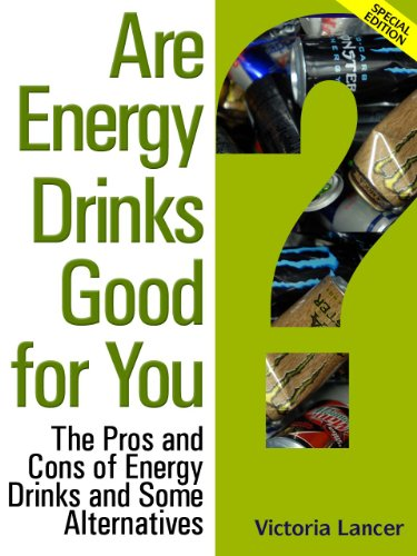Are Energy Drinks Good for You? - Special Edition