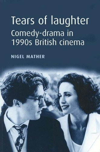 Tears Of Laughter: Comedy-drama In 1990s British Cinema Picture