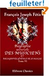 Biographie universelle des musiciens...