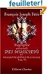 Biographie universelle des musiciens...