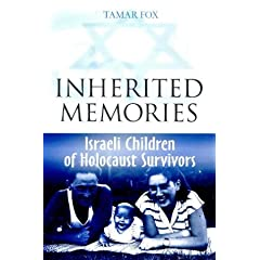 Inherited Memories: Israeli Children of Holocaust Survivors