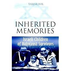 Inherited Memories: Israeli Children of Holocaust Survivors