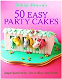 Debbie Brown 50 Easy Party Cakes