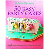 50 Easy Party Cakespar Debbie Brown