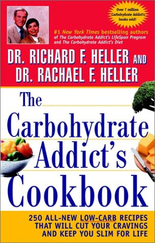 Image for Carbohydrate Addicts Cookbook : 250 All-New Low-Carb Recipes That Will Cut Your Cravings and Keep You Slim for Life