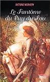 echange, troc Antoine Morhery - Le fantôme du Puy-du-Fou
