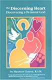 The Discerning Heart: Discovering a Personal God (Campion Book)
