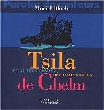echange, troc Muriel Bloch - Tsila et autres contes chelms