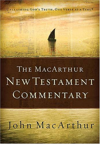 The MacArthur New Testament Commentary: Unleashing God's Truth, One Verse at a Time, John MacArthur