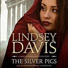 The Silver Pigs: A Marcus Didius Falco Mystery (       UNABRIDGED) by Lindsey Davis Narrated by Christian Rodska