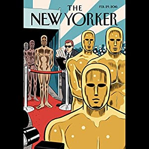 The New Yorker, February 29nd 2016 (Evan Osnos, Dana Goodyear, Jeffrey Toobin) Periodical