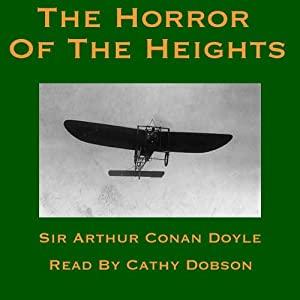 The Horror of the Heights: Including the Manuscript Known as the Joyce-Armstrong Fragment | [Arthur Conan Doyle]