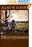 The Frontiersmen: A Narrative (The Wi...