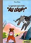 """Le gar�on qui criait """"au loup"""" !"""