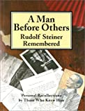 img - for A Man before Others: Rudolf Steiner Remembered book / textbook / text book