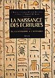 echange, troc Collect - La naissance des écritures: Du cunéiforme à l'alphabet